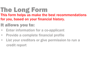 The Long Form helps us make the best recommendations for you, based on your financial history.