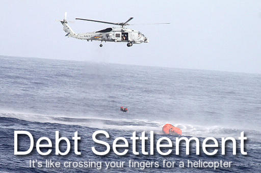 Debt settlement is like crossing your fingers for a helicopter